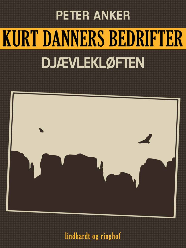 Kurt Danners bedrifter: Djævlekløften af Peter Anker