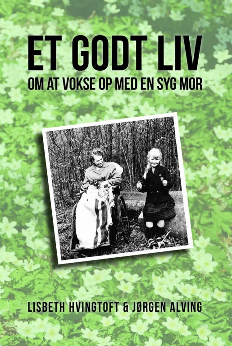 Et godt liv af Jørgen Alving og Lisbeth Hvingtoft