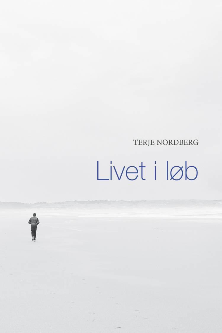 Livet i løb af Terje Nordberg
