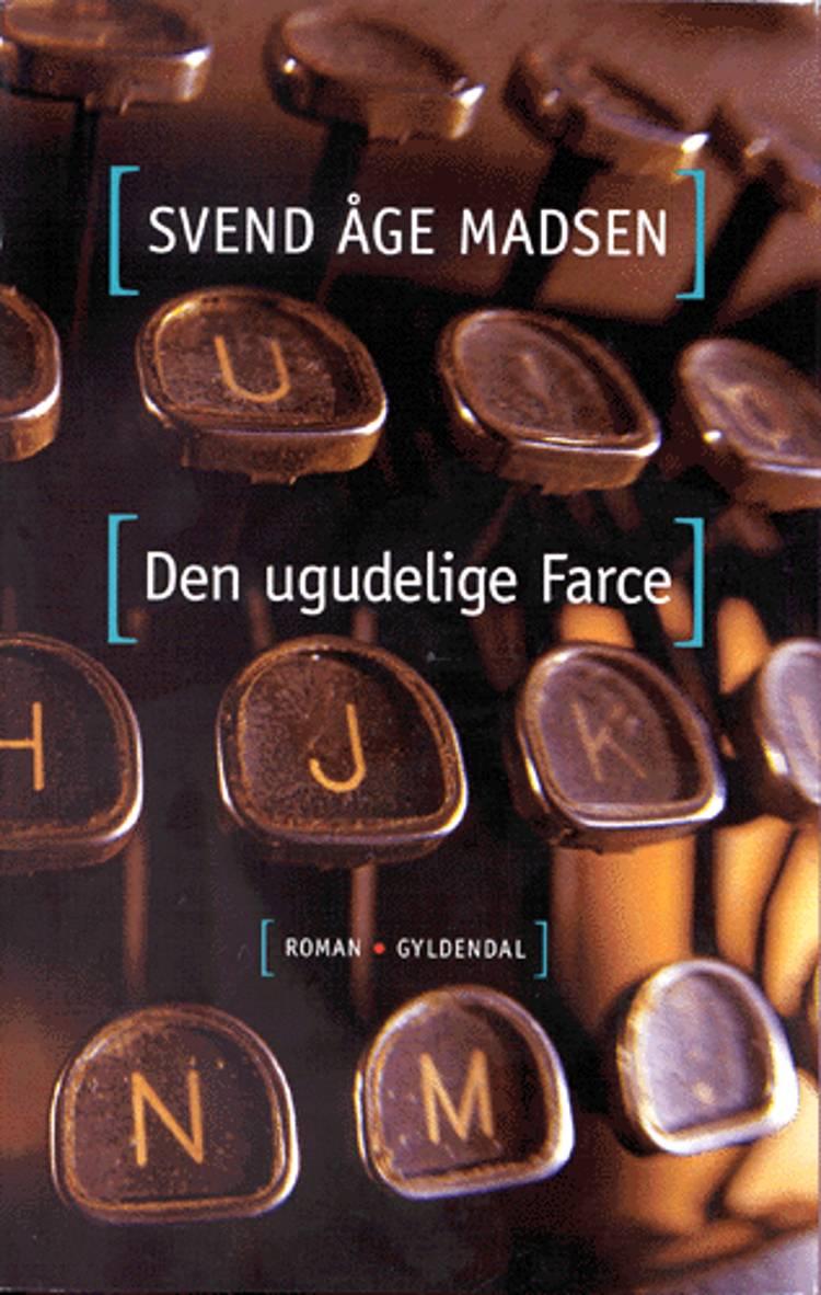 Den ugudelige farce af Svend Åge Madsen
