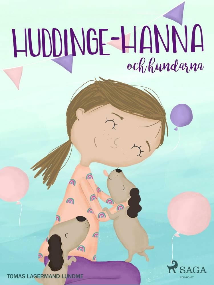 Huddinge-Hanna och hundarna af Tomas Lagermand Lundme