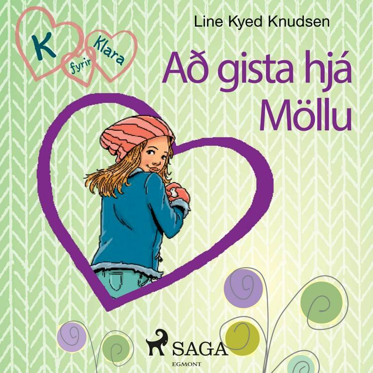 K fyrir Klara 4 - Að gista hjá Möllu af Line Kyed Knudsen