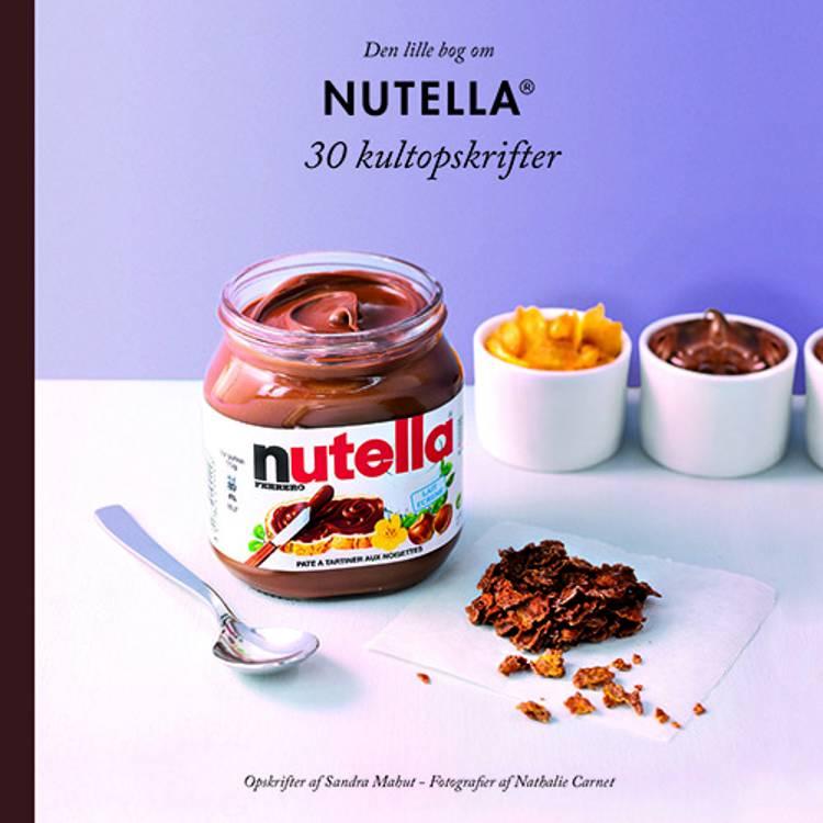 Nutella - 30 kultopskrifter af Sandra Mahut