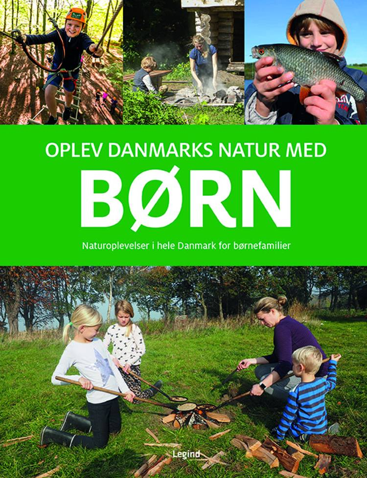 Oplev Danmarks natur med børn af Troels Gollander