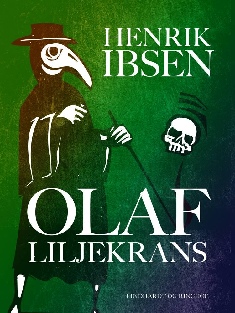 Olaf Liljekrans af Henrik Ibsen