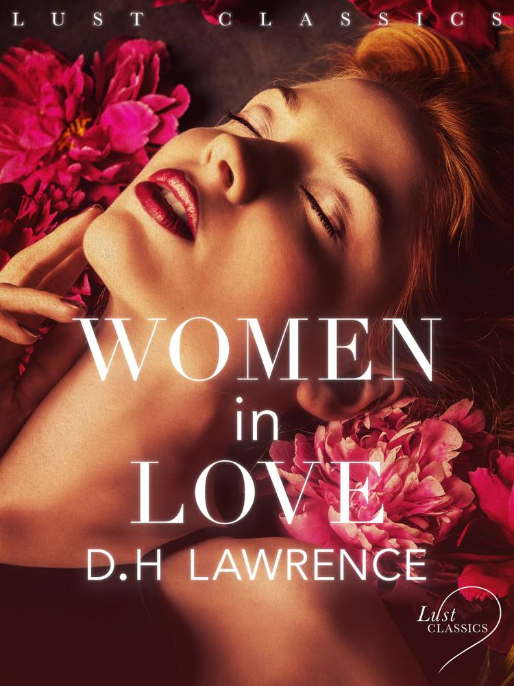 LUST Classics: Women in Love af D.H. Lawrence