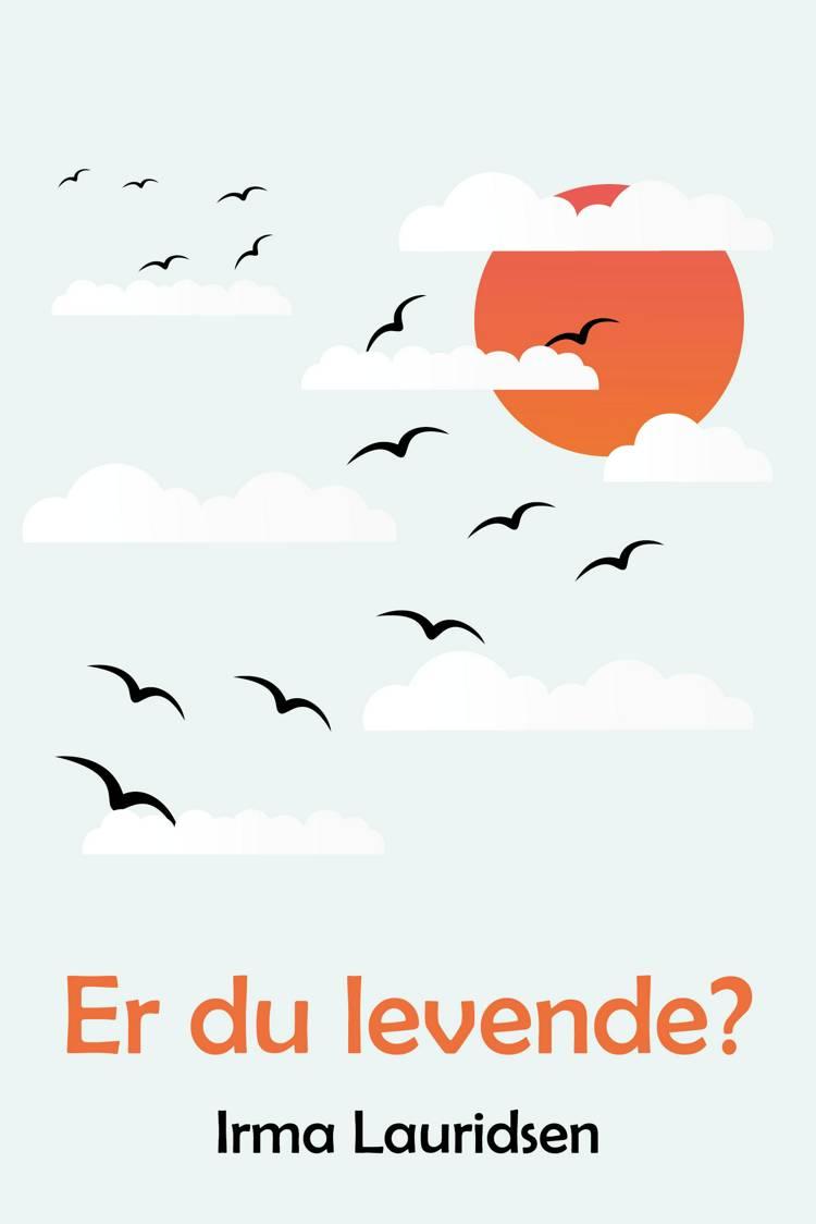 Er du levende? af Irma Lauridsen
