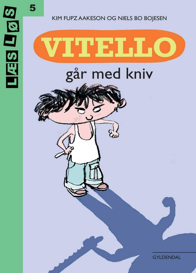 Vitello går med kniv. Læs løs 5 af Kim Fupz Aakeson