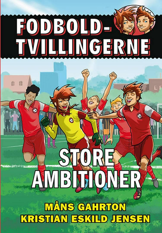 Fodboldtvillingerne: Store ambitioner (6) af Måns Gahrton