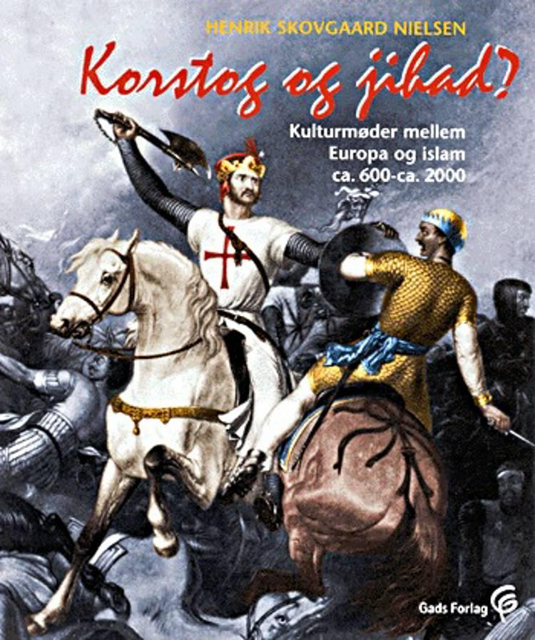 Korstog og jihad? af Henrik Skovgaard Nielsen