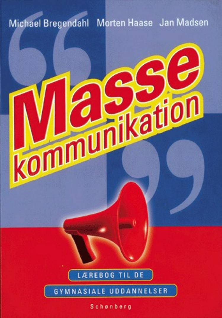 Massekommunikation af Michael Bregendahl, Morten Haase, Jan Madsen og Morten Haase og Jan Madsen
