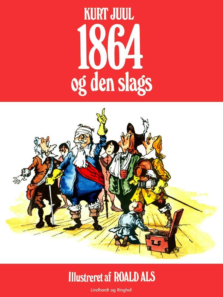 1864 - og den slags af Kurt H. Juul