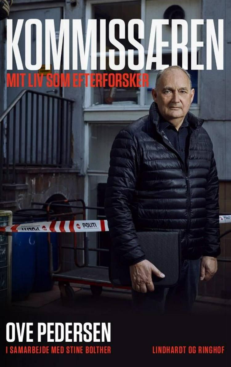 Kommissæren - Mit liv som efterforsker af Ove Pedersen, Stine Bolther og Bolther Kommunikation