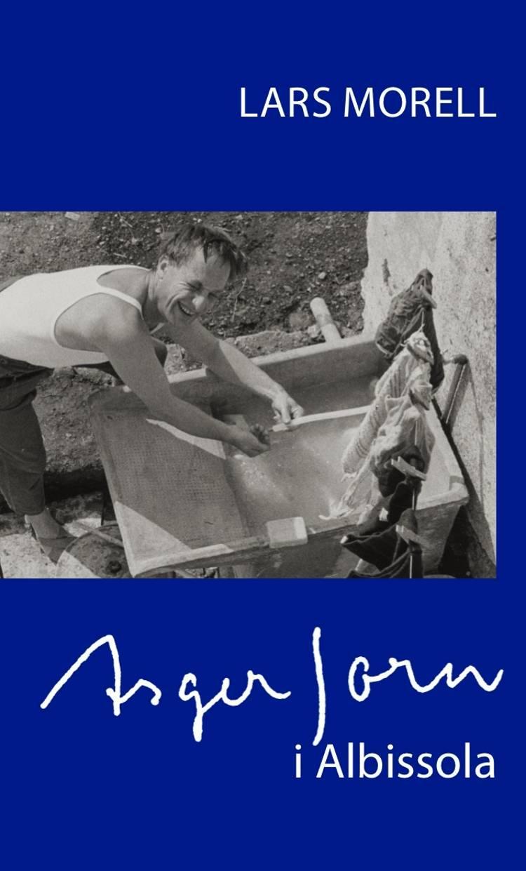 Asger Jorn i Albissola af Lars Morell