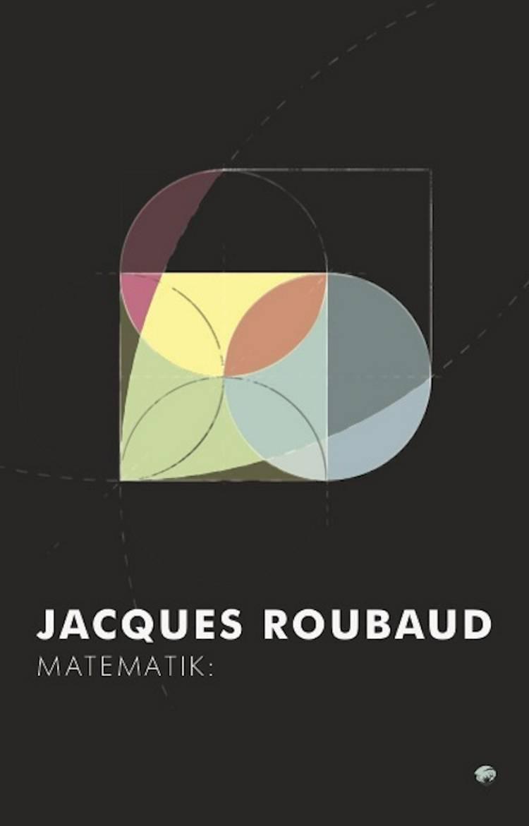 Matematik: & Kategorisk imperativ af Jacques Roubaud