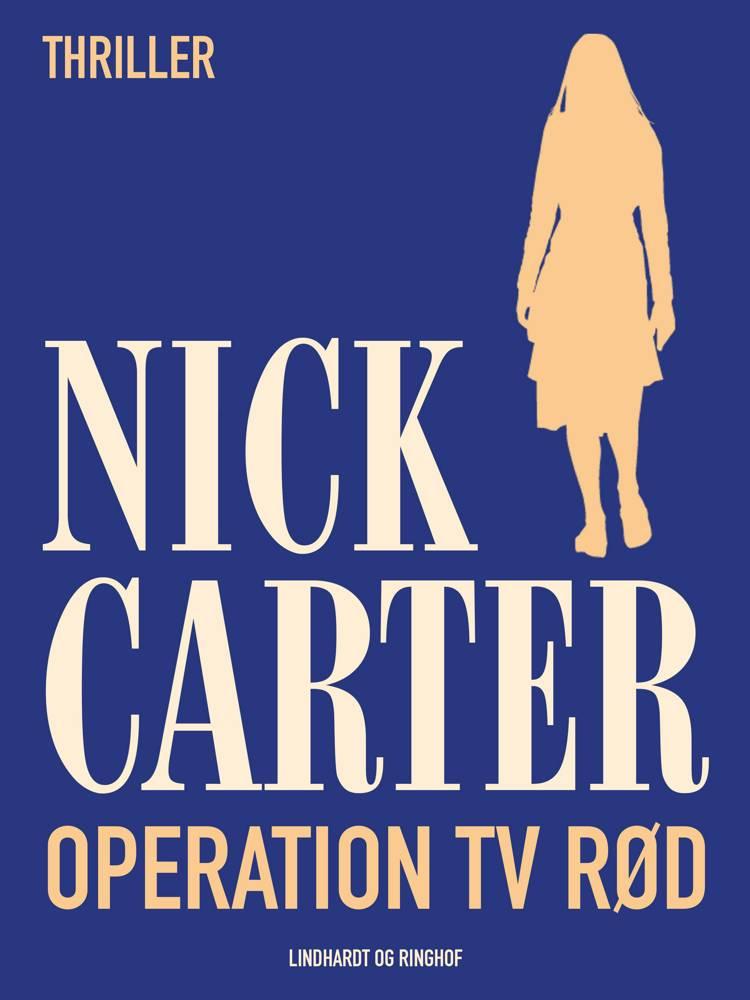 Operation Tv Rød af Nick Carter