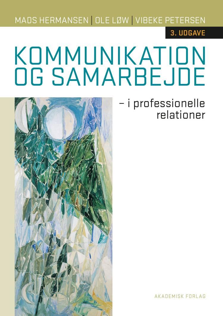 Kommunikation og samarbejde af Mads Hermansen, Vibeke Petersen, Ole Løw og Omvejen A/S m.fl.