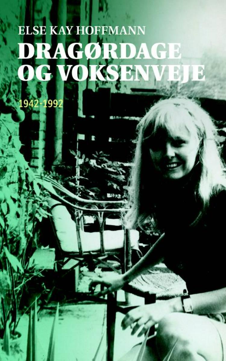 Dragørdage og voksenveje af Else Kay Hoffmann