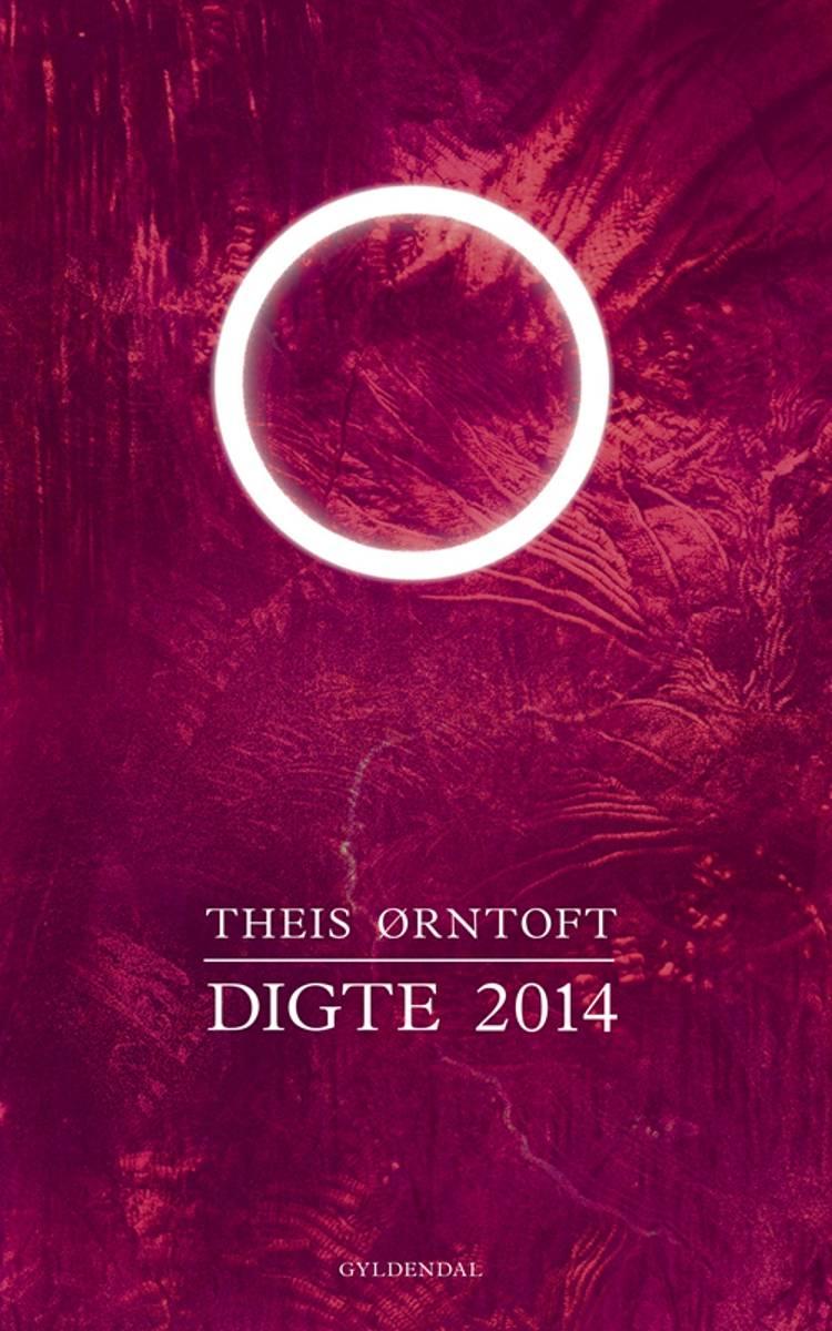 Digte 2014 af Theis Ørntoft