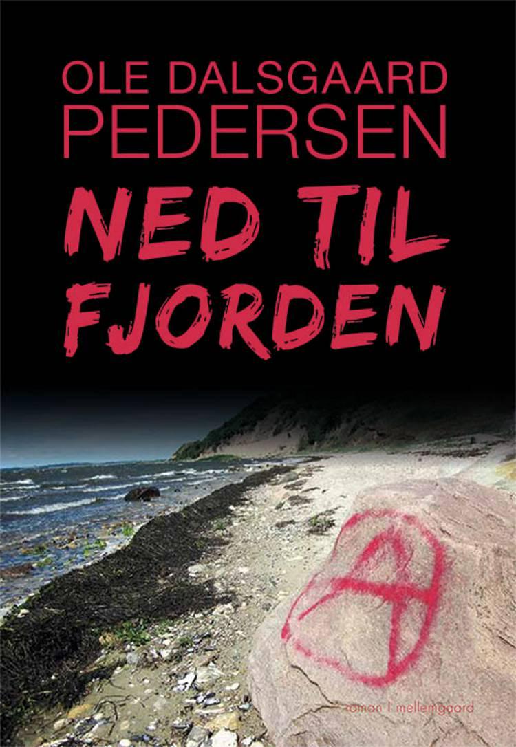 Ned til fjorden af Ole Dalsgaard Pedersen