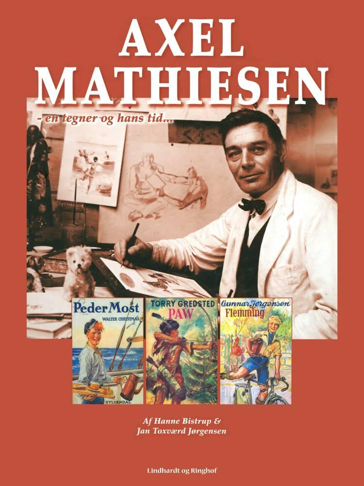 Axel Mathiesen, en tegner og hans tid af Hanne Bistrup og Jan Toxværd Jørgensen