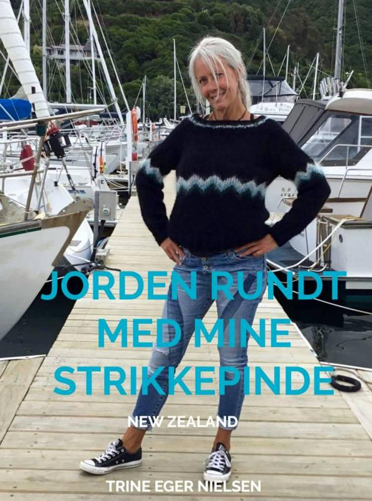 Jorden rundt med mine strikkepinde af Trine Eger Nielsen
