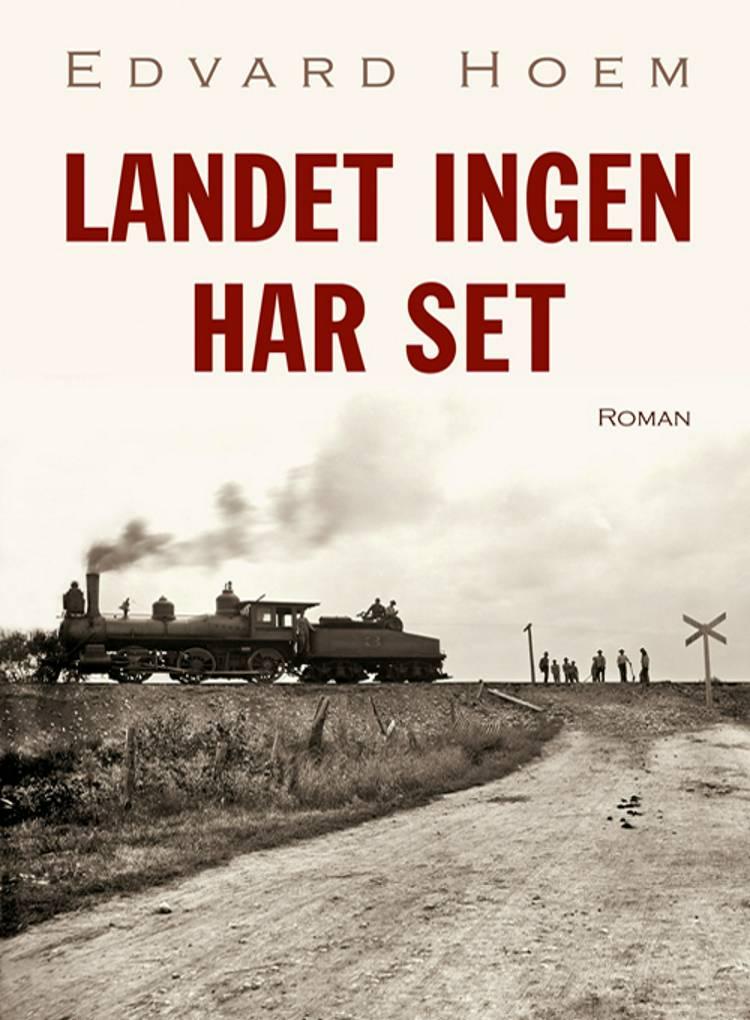 Landet ingen har set af Edvard Hoem