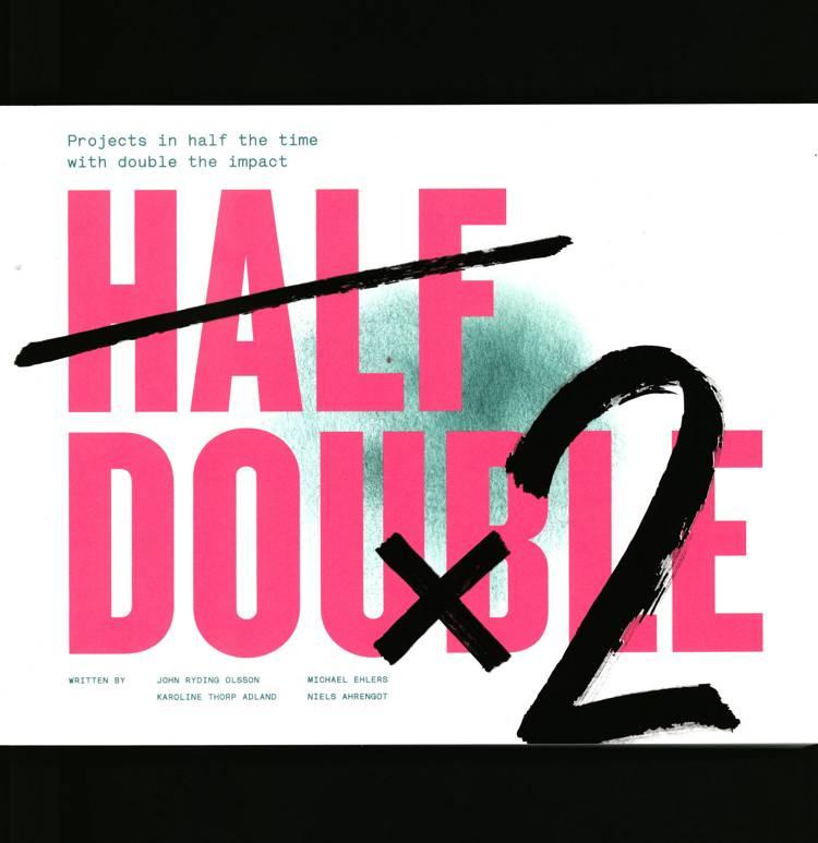 Half Double af John Ryding Olsson, Michael Ehlers, Karoline Thorp Adland og Karoline Thorp Adland og Niels Ahrengot m.fl.