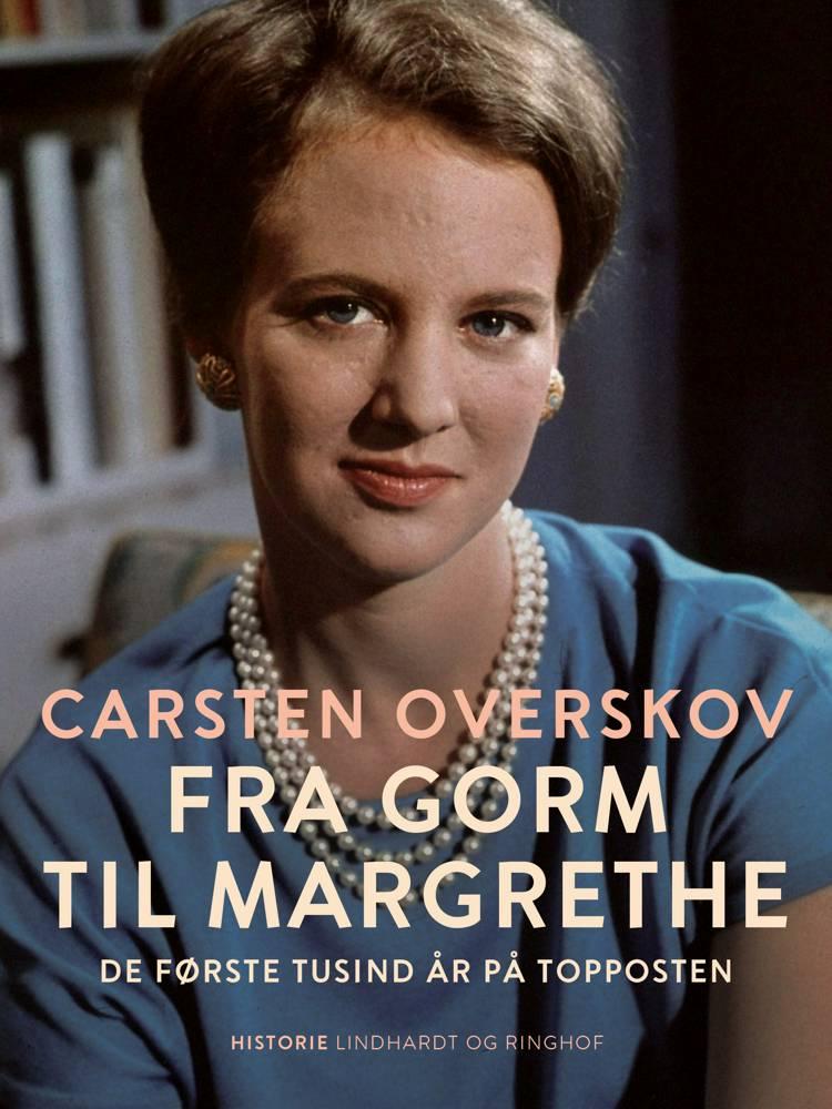 Fra Gorm til Margrethe af Carsten Overskov