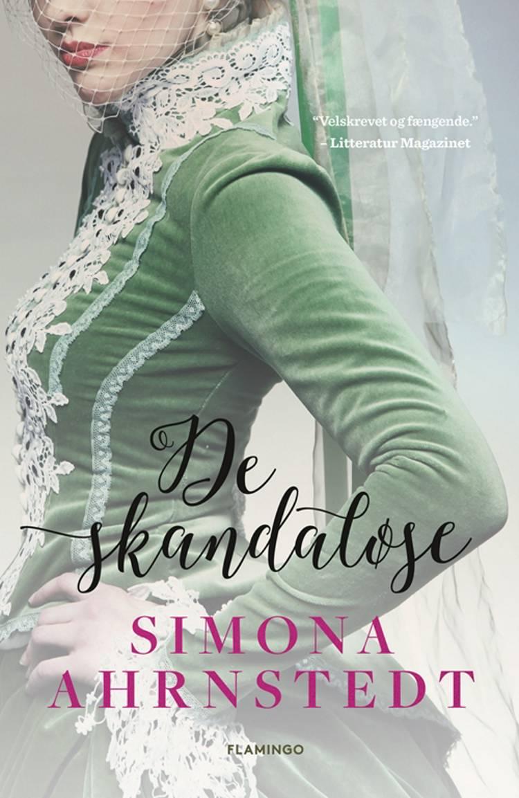 De skandaløse af Simona Ahrnstedt