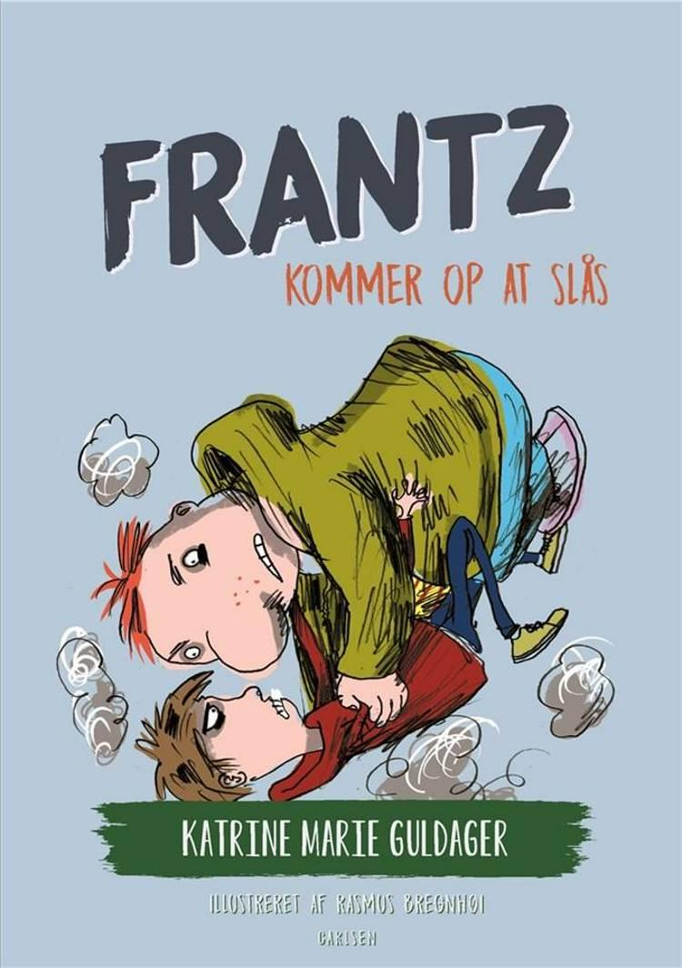 Frantz-bøgerne (1) - Frantz kommer op at slås af Katrine Marie Guldager
