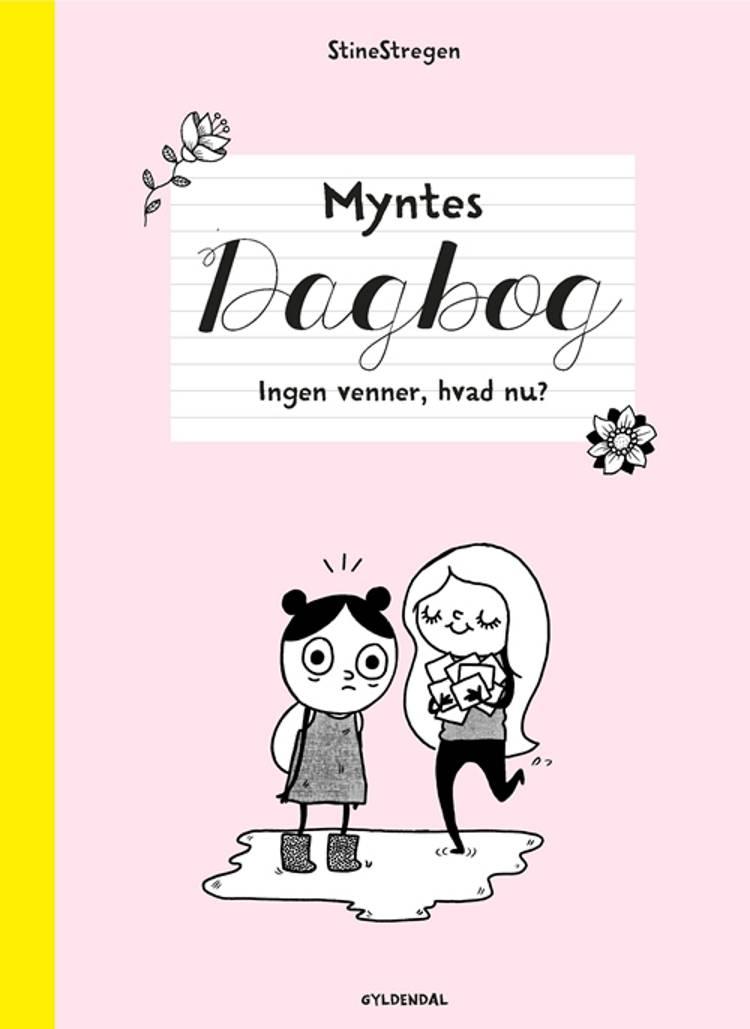 Myntes dagbog 1 - Ingen venner, hvad nu? af StineStregen