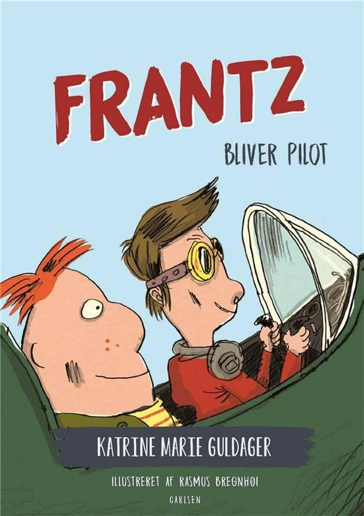 Frantz-bøgerne (3) - Frantz bliver pilot af Katrine Marie Guldager