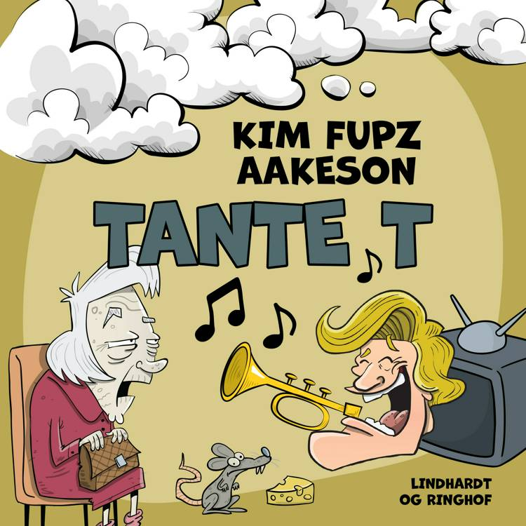 Tante T af Kim Fupz Aakeson