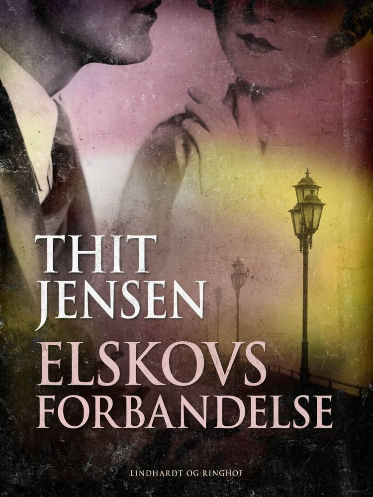 Elskovs forbandelse, Nutids-roman af Thit Jensen