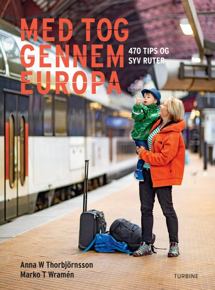 Med tog gennem Europa af Marko T. Wramén og Anna W. Thorbjörnsson