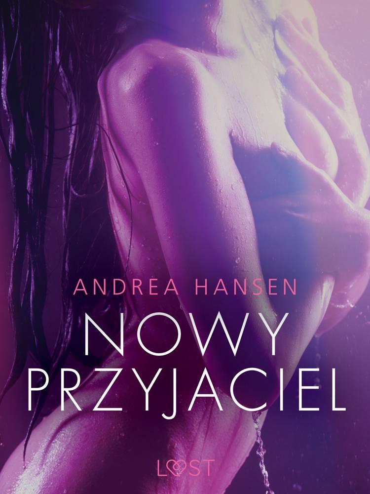 Nowy przyjaciel - opowiadanie erotyczne af Andrea Hansen