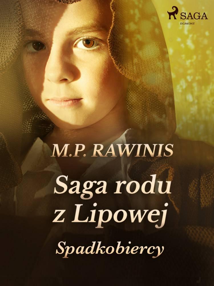 Saga rodu z Lipowej 3: Spadkobiercy af Marian Piotr Rawinis
