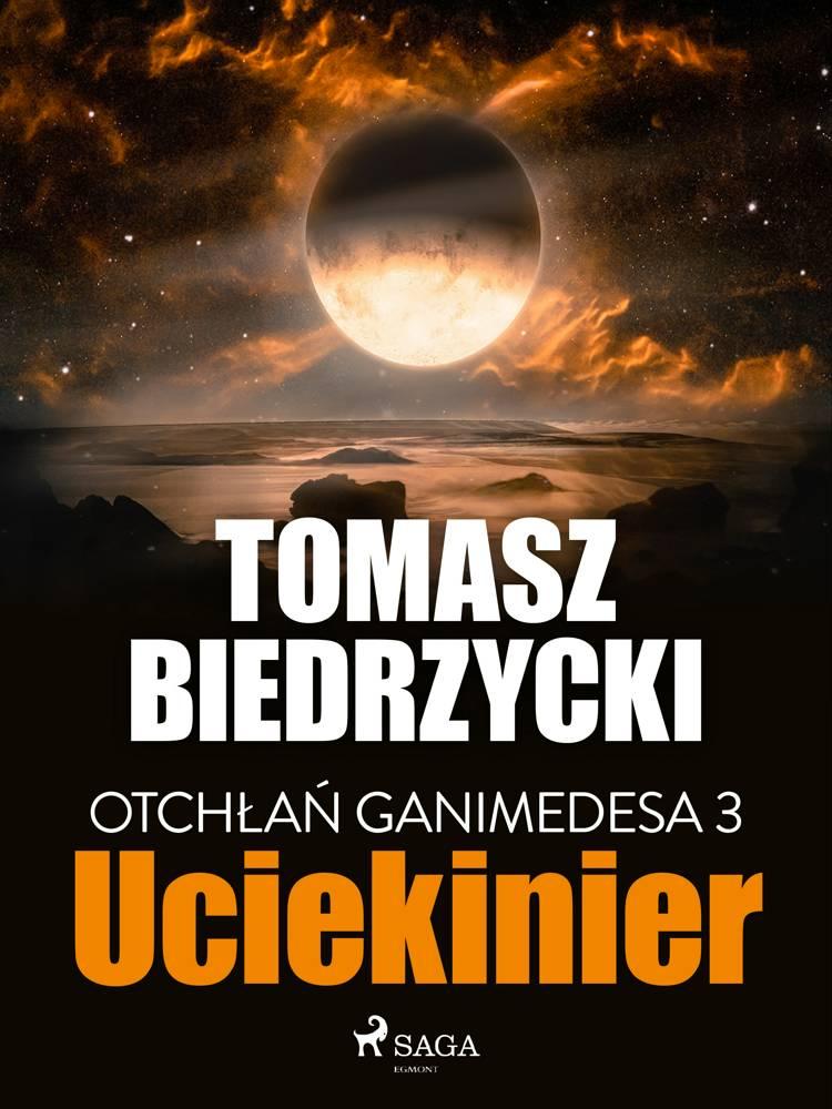 Otchłań Ganimedesa 3: Uciekinier af Tomasz Biedrzycki