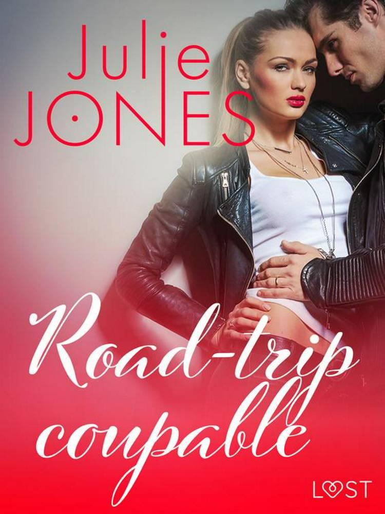 Road-trip coupable - Une nouvelle érotique af Julie Jones