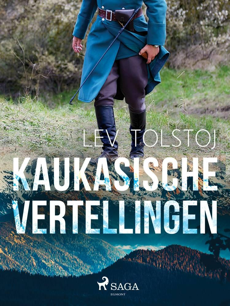 Kaukasische Vertellingen af Lev Tolstoj