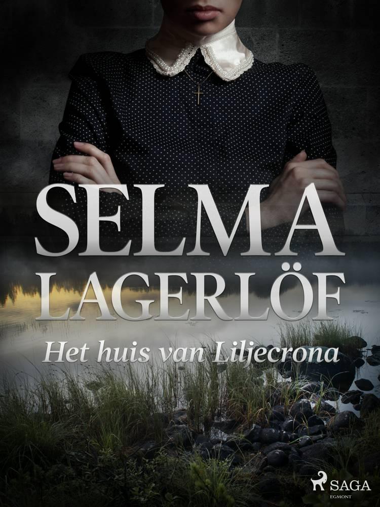 Het huis van Liljecrona af Selma Lagerlöf