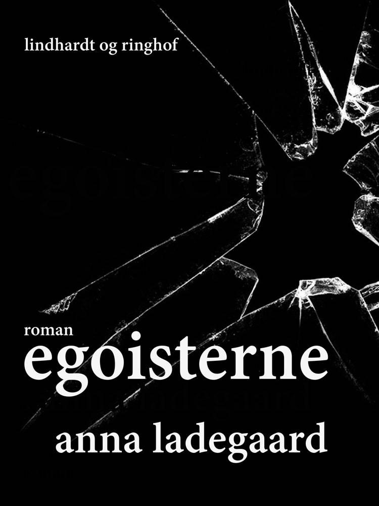 Egoisterne af Anna Ladegaard