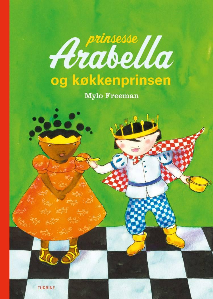 Prinsesse Arabella og køkkenprinsen af Mylo Freeman