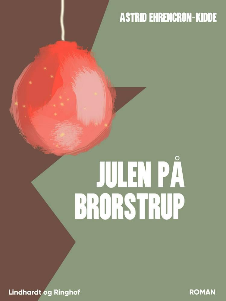 Julen på Brorstrup af Astrid Ehrencron-Kidde