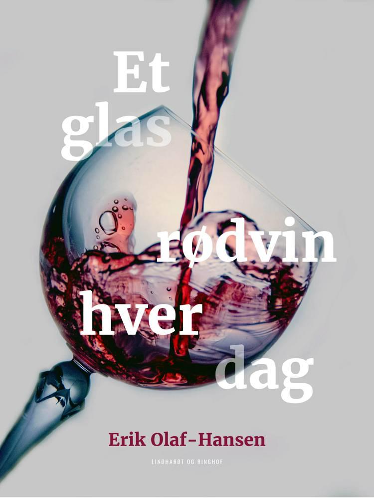 Et glas rødvin hver dag af Erik Olaf-Hansen og Erik Olaf Hansen