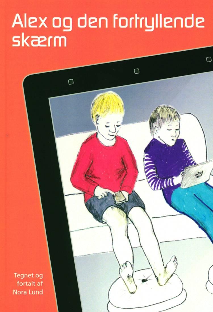 Alex og den fortryllede skærm af Nora Lund