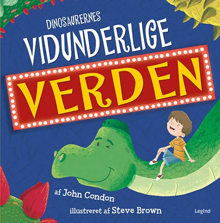 Dinosaurernes vidunderlige verden af John Condon