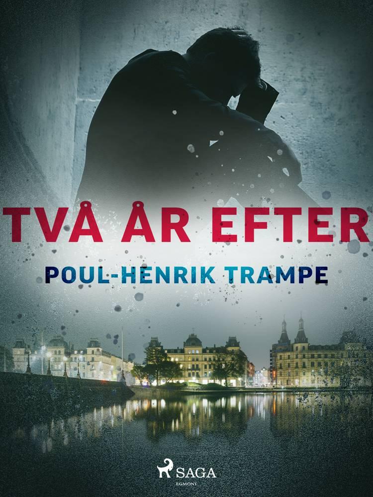 Två år efter af Poul-Henrik Trampe
