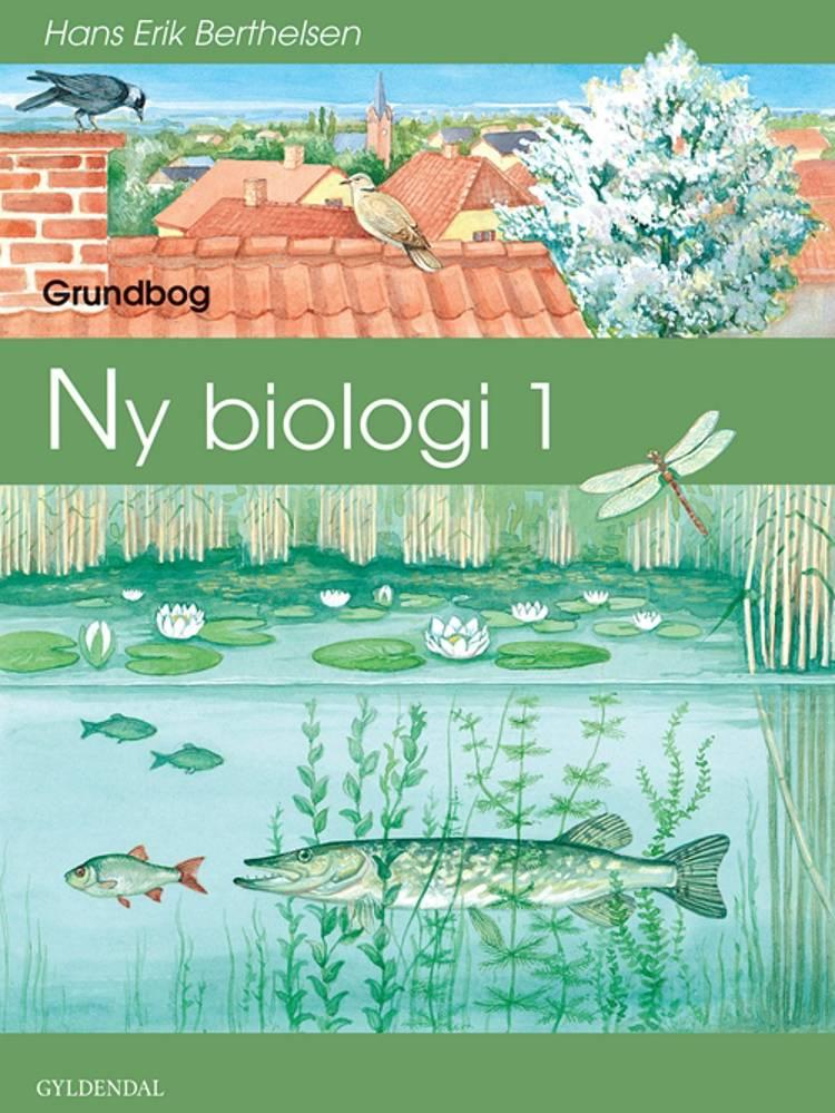 Ny biologi 1 af Hans Erik Berthelsen og Torben Gisselø